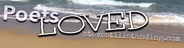 Poets Loved - stevestillstanding.com