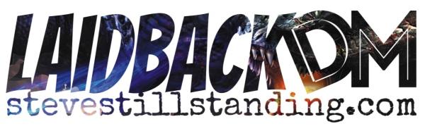 Laidback DM - stevestillstanding.com